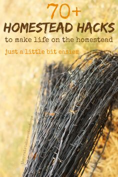 Let's Make Life on the Homestead a little bit easier with this 70+ Hacks we have to know. #pioneersettler