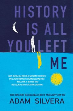Adam Silvera, History Is All You Left Me, January 17