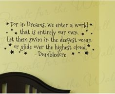 """For in dreams, we enter a world that is entirely our own.  Let them swim in the deepest ocean..."" Dumbledore Harry Potter quote Wall Decal Sticker"