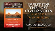 Graham Hancock: Quest for the Lost Civilization - A Species with Amnesia...
