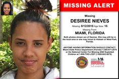 DESIREE NIEVES, Age Now: 16, Missing: 08/12/2016. Missing From MIAMI, FL. ANYONE HAVING INFORMATION SHOULD CONTACT: Miami-Dade Police Department (Florida) 1-305-471-2070.
