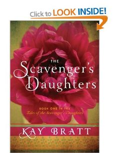 The Scavenger's Daughters Tales of the Scavenger's Daughters, Book One: Kay Bratt: Books