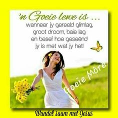 Good Morning Wishes, Good Morning Quotes, Lekker Dag, Afrikaanse Quotes, Goeie More, Thank You Lord, Qoutes, Memes, Mornings