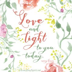 Love and light to you! ~ For the app of wallpapers ~ www.everydayspirit.net xo #love