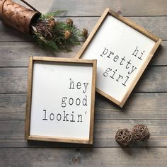 Hi Pretty Girl, Hey Good Lookin', Set of two Wood Signs