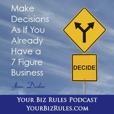 How To Have Happy Paying Clients! Make Decisions As If You Already Have a 7 Figure Business – Jane Deuber