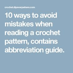 10 ways to avoid mistakes when reading a crochet pattern, contains abbreviation guide.