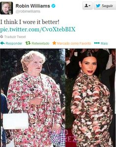 hahahaha robin williams is the best (& Kim kardashian irritates me on so many levels)