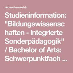 """Studieninformation: """"Bildungswissenschaften - Integrierte Sonderpädagogik"""" / Bachelor of Arts: Schwerpunktfach (Grundschule mit Integrierter Sonderpädagogik) (Universität Bielefeld)"""