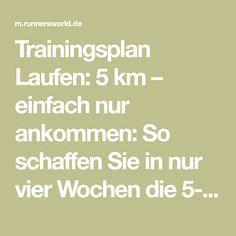 Trainingsplan Laufen: 5 km – einfach nur ankommen: So schaffen Sie in nur vier Wochen die 5-km-Distanz - RUNNER'S WORLD