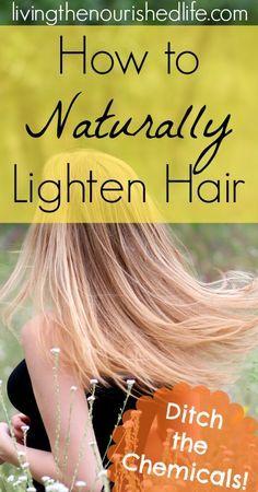 How to Naturally Lighten Hair - The Nourished Life #hair #naturallightenhair