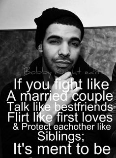 "Drake NEVER said this. These crack me up. Not to mention they didn't spell ""meant"" right."