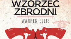 Recenzja przedpremierowa!! http://magicznyswiatksiazki.pl/?p=13565  #crime #kryminał #warrenellis