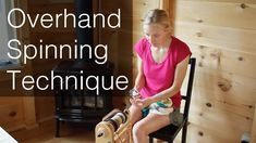 Overhand Spinning Technique for Handspinning Yarn