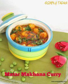Matar Makhana Curry ~ Simply TADKA