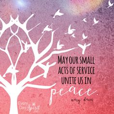 May our acts of kindness unite us. #911 For the app of wallpapers ~ www.everydayspirit.net xo