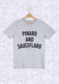 PINARD AND SAUCIFLARD - #JaimeLaGrenadine #citation #punchline #tshirt #teeshirt #pinard #sauciflard #frenchy #french