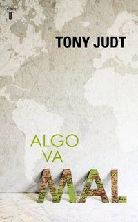 """""""algo va mal"""" Tony Judt"""