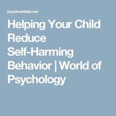 Helping Your Child Reduce Self-Harming Behavior | World of Psychology