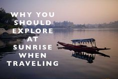 Why You Should Explore at Sunrise when Traveling