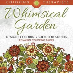 Introducing Whimsical Garden Designs Coloring Book For Adults  Relaxing Coloring Pages. Buy Your Books Here and follow us for more updates!