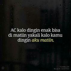 Quotes Rindu, Quotes Lucu, Quotes Galau, Today Quotes, Tweet Quotes, People Quotes, Mood Quotes, Funny Quotes, Life Quotes