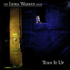 "The Lydia Warren Band, ""Turn It Up"" (2009)"