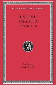 Scriptores Historiae Augustae, Volume III (The Two Valerians, the Two Gallieni, the Thirty Pretenders, the Deified Claudius, the Deified Aurelian, Tactitus, Pro )(Loeb Classical Library No. 263) by David Magie, http://www.amazon.com/dp/0674992903/ref=cm_sw_r_pi_dp_H26isb0AJWF0H