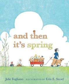 And Then It's Spring [Hardcover], (animal stories, childrens books, picture book) Best Children Books, Childrens Books, Young Children, Books To Read, My Books, Spring Books, Spring Pictures, Gardening Books, Children's Picture Books