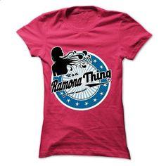 RAMONA Thing Tshirt - #hoodie schnittmuster #sweatshirt and leggings. BUY NOW => https://www.sunfrog.com/Names/RAMONA-Thing-Tshirt-Ladies.html?68278