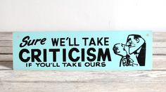 Vintage 1950s litho criticism sign, $18 on #Etsy. Love the color and everything else.