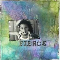 Fierce..layout using Stencils and Lindy's Stamp Gang Mists…Link to Tutorial by Christy Butters