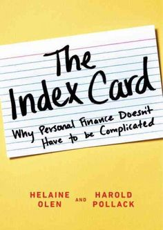 Can The Best Financial Tips Fit On An Index Card? Yes, according to an economist who wrote a blog post that went viral in 2013. Now he has expanded the basics in a book, The Index Card. Simple, sound and straightforward advice!