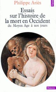 Philippe Ariès - Essais sur l'histoire de la mort en Occident - Du Moyen Age à nos jours. http://catalogues-bu.univ-lemans.fr/flora_umaine/jsp/index_view_direct_anonymous.jsp?PPN=000210900