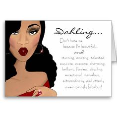 don't hate me because i'm beautiful | Don't Hate Me Because I'm Beautiful, Stunning... Card