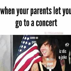 This is exactly how I felt when my mom said yes to all time low and sleeping with sirens :)