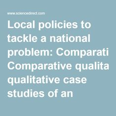 Local policies to tackle a national problem: Comparative qualitative case studies of an English local authority alcohol availability intervention