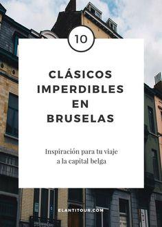 ¿Tenés solo un par de días en la capital belga? Te contamos las mejores cosas que hacer en Bruselas. Cerveza, waffles, palacios e historietas incluídos.