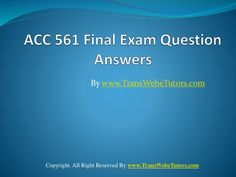 Find ACC 561 Final Exam Latest UOP Assignments homework help which contains entire course question and answers, etc. Final Exams, Finals, How To Remove