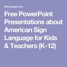 Free PowerPoint Presentations about American Sign Language for Kids & Teachers (K-12)