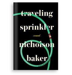 Nicholson Baker / Traveling Sprinkler - Kulick Design