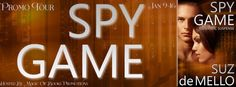 SPY GAME: Romantic Suspense by Suz deMello