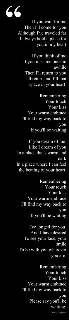 The Promise by Tracy Chapman One of THE most beautiful songs I've ever heard. Makes me cry nearly every time. :'(