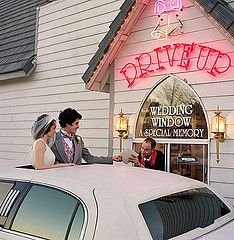 Maybe We Should Just Elope To Vegas It Would Be Fun Have A Drive Thru Wedding
