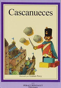 Cascanueces / ilustrado por Graham Percy. Peralt Montagut, D. L. 2005