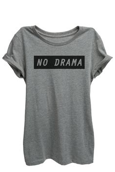 """""""No Drama"""" is featured on a crew neck, short sleeves and a new modern, slim or relaxed fit for effortless style. Printed on quality constructed material, these shirts are perfect with a pair of jeans"""