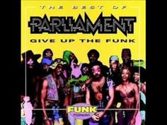 Parliament - Give Up The Funk (Tear The Roof Off The Sucker