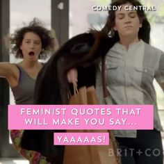 Feminist quotes that will make you scream YAAAAS QUEEN!