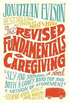 The Revised Fundamentals of Caregiving; Jonathan Evison; 5 Star, Narrator: Jeff Woodman