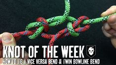 How to Tie the Vice Versa Bend and the Twin Bowline Bend - ITS Knot of t...